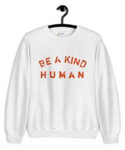 Be A Kind Human Sweatshirt PU27
