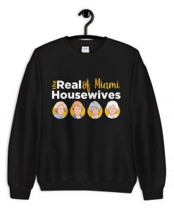 The Real Housewives Of Miami Sweatshirt PU27